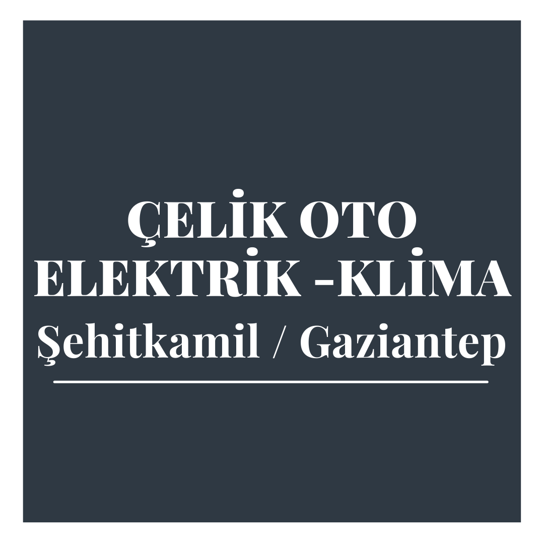 Çelik Oto Elektrik / Klima - Gaziantep