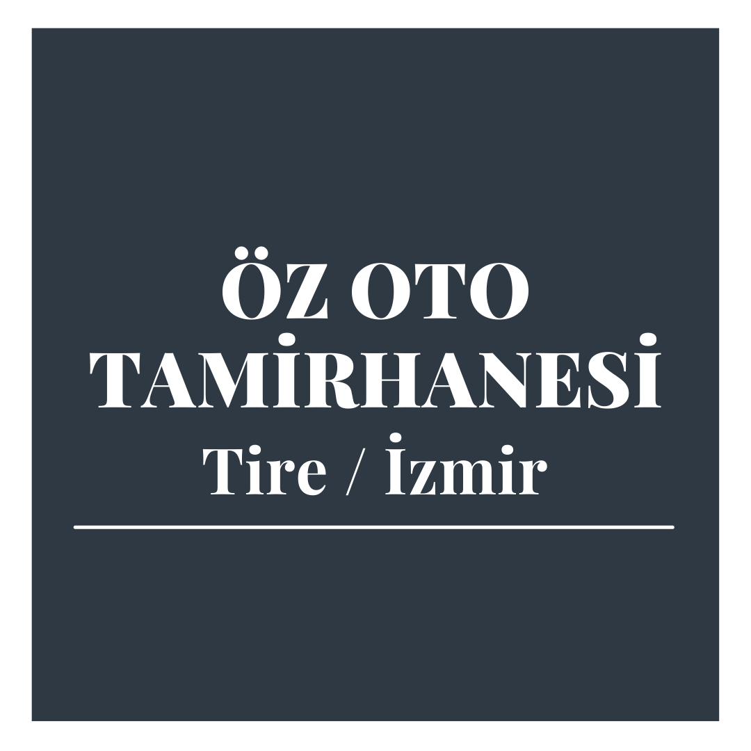Öz Oto Tamirhanesi - İzmir